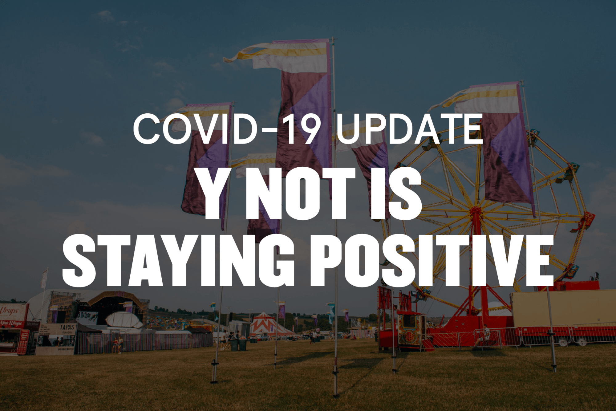 COVID-19 UPDATE: Y NOT IS STAYING POSITIVE