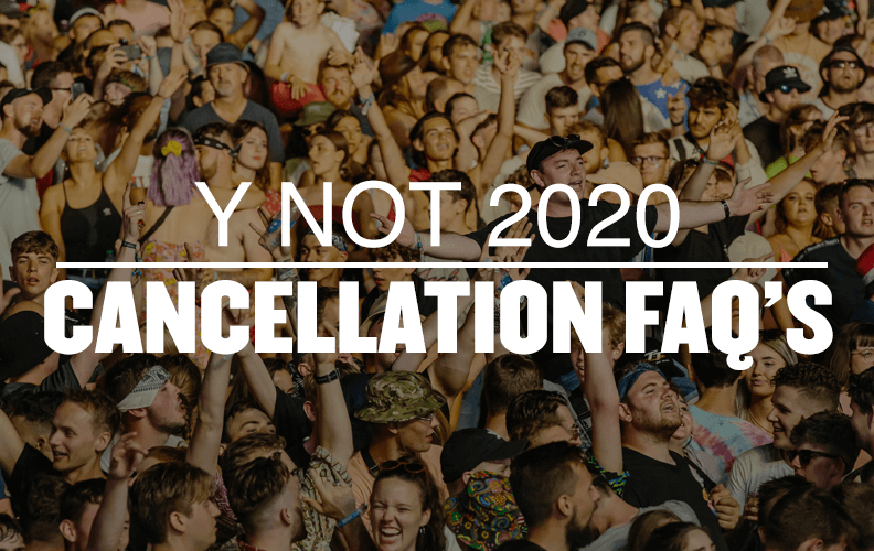 Y NOT 2020 CANCELLATION FAQ'S