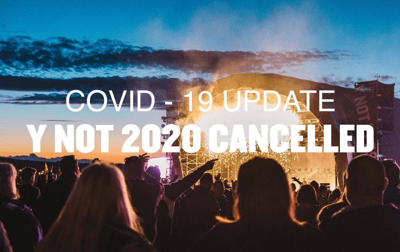 COVID-19 UPDATE: Y NOT 2020 Cancelled